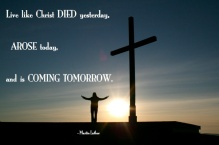 Live Like Christ Died Yesterday