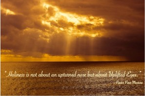 Holiness - uplifted eyes- montoro