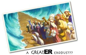 A Greater Exodus