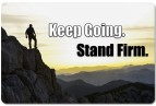 Keep Going Stand Firm
