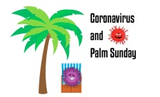 Coronavirus and Palm Sunday