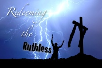 Redeeming the Ruthless