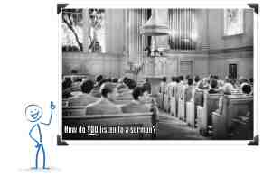How Do You Listen to a Sermon - stickman