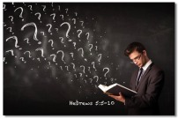 Questions from the Bible - Hebrews 5 5-10