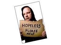 Hopeless Please Help