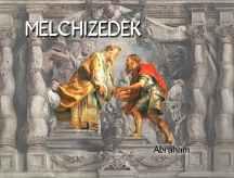 Melchizedek over Abraham
