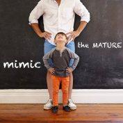 Mimic the Mature